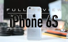 iPhone 6s Full Review