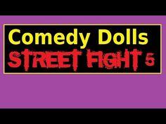 Comedy Dolls - Street Fight 5 - Noahide Comedy
