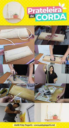 Prateleira de Corda - Veja como é super fácil de fazer! Passo a passo completo em www.patypegorin.net/prateleira-de-corda Diy And Crafts, Blog, Desk, Furniture, Home Decor, Nova, Kawaii, Gardening, Popsicle Stick Crafts
