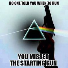 You missed the starting gun-Pink Floyd.
