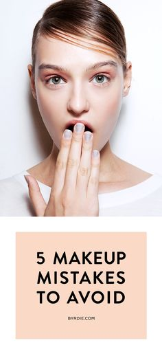 The 5 biggest makeup mistakes you're probably making right now (and how to fix them) // via @byrdiebeauty