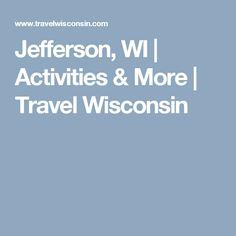 Jefferson, WI | Activities & More | Travel Wisconsin