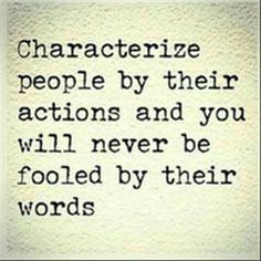 Characterize people but their actions