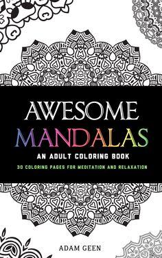 Awesome Mandalas: An Adult Coloring Book by Adam Geen. #coloringbook #art #mandalas