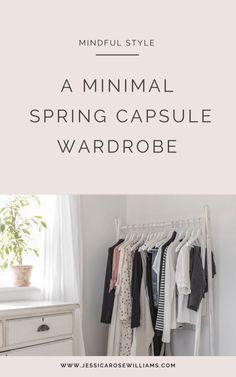 A minimal spring capsule wardrobe - Jessica Rose Williams. Creating a minimalist simplified wardrobe for spring is always a case of creating as many simple outfit ideas as possible that suit my personal style. Versatility is key given wet and cold weather Heavy Winter Coat, Rose Williams, Jessica Rose, Minimal Wardrobe, Simple Closet, Simple Outfits, Summer Outfits, Simple Style, Capsule Wardrobe