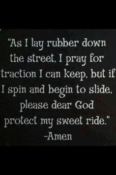 Racer's prayer Biker Quotes, Motorcycle Quotes, Biker Sayings, Trucker Quotes, Motorcycle Art, Bicycle Quotes, Motorcycle Luggage, Classic Motorcycle, Motorcycle Garage