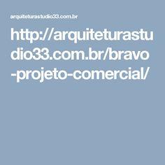 http://arquiteturastudio33.com.br/bravo-projeto-comercial/