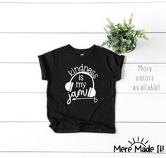 Kindness is my Jam Shirt My Jam, Colorful Shirts, Teaching, How To Wear, Clothes, Collection, Tops, Women, Products