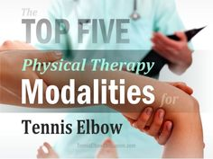 """The Top 5 Most Common Physical Therapy Treatments (Modalities) For Tennis Elbow #TennisElbowTreatment #TennisElbow Full post on """"How effective are these modalities?"""" at: https://tenniselbowclassroom.com/tennis-elbow-exercises/physical-therapy-for-treating-tennis-elbow/"""