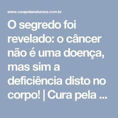 O segredo foi revelado: o câncer não é uma doença, mas sim a deficiência disto no corpo! | Cura pela Natureza