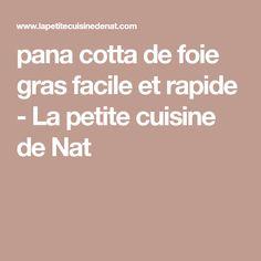pana cotta de foie gras facile et rapide - La petite cuisine de Nat