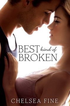 Best Kind of Broken by Chelsea Fine | Finding Fate, BK#1 | Publisher: Forever | Release Date: March 4, 2014 | www.ChelseaFineBooks.com | Contemporary Romance / New Adult