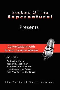 Conversations With Ed and Lorraine Warren by T Sealyham, http://www.amazon.com/dp/193585688X/ref=cm_sw_r_pi_dp_zBNDsb0AQ5JJA