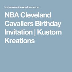 NBA Cleveland Cavaliers Birthday Invitation | Kustom Kreations