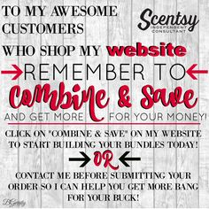 Don't forget to check out the Combine & Save section on my website at http://CWhiteaker.scentsy.us.