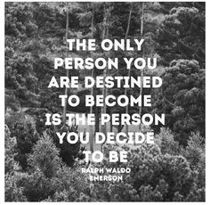 YOU decide. You, not anyone else!