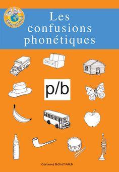 Les confusions phonétiques : p/b - Educaland.com  Plus de 60 fiches photocopiables !
