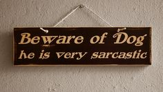 Beware of Dog Sign Dog Sign Beware of Dog Pet Sign by NicheWood Funny Dog Signs, Custom Wooden Signs, Beware Of Dog, Shopping Mall, Wood Signs, Pet Dogs, Things To Think About, Lettering, Group