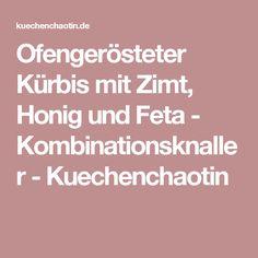 Ofengerösteter Kürbis mit Zimt, Honig und Feta - Kombinationsknaller - Kuechenchaotin