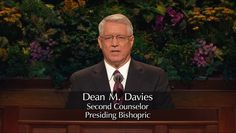 """Dean M. Davies, 2nd Counselor, Presiding Bishopric Sat AM Session """"We Must Build On A Sure Foundation, Even The Foundation of Jesus Christ"""". #LDSCONF"""