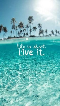 Life is short Live it!🙈
