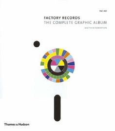 Factory Records: The Complete Graphic Album by Matthew Robertson ( 2007 ) Paperback null http://www.amazon.com/dp/B00GSD70VK/ref=cm_sw_r_pi_dp_cPvtub0PYA9FK