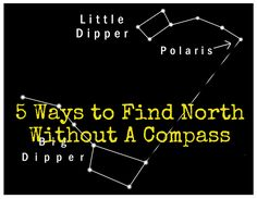 Five Ways to Find North Without a Compass - North Star, Track Sun with a Stick, use crescent moon, South facing dry hillsides