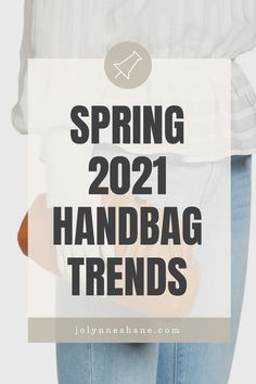 I've had a lot of people asking about spring handbag trends, so today I'm talking about the top handbag trends for 2021 and which styles you may want to add to your closet this season.