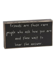 Take a look at this 'Friends Are Those' Box Sign by Collins on #zulily today!