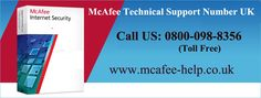 McAfee Technical Support Number UK .  McAfee antivirus is the best antivirus in the word if you want to secure your computer laptop or mobile then you should choose McAfee antivirus for protect your data against many virus's because whenever you need any tech support then McAfee technicalissue please call our toll free Number @ 0800-098-8357http://mcafee-help.co.uk/mcafee-support-number-UK/