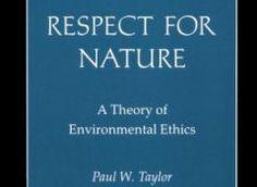 """Paul W. Taylor, professor de ética na City University, New York, no livro """"Respect for Nature"""":"""