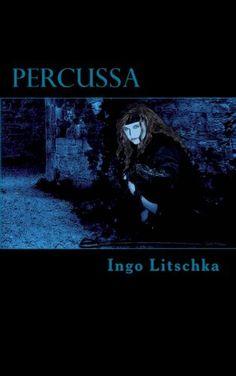 Percussa (dunkler Pfad) von Ingo Litschka https://www.amazon.de/dp/1542383056/ref=cm_sw_r_pi_dp_x_9JTCyb3KX0063