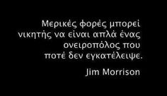 Greek Quotes, Jim Morrison, Beautiful Words, Me Quotes, Poetry, Inspirational Quotes, Cards Against Humanity, Facts, Writing