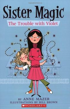Trouble With Violet (Sister Magic) by Anne Mazer