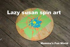 Momma's Fun World: Spin paint art using a lazy susan