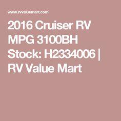 2016 Cruiser RV MPG 3100BH Stock: H2334006 | RV Value Mart