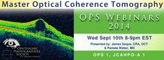 James Soque, CRA, COA & Pamela Weber, MD. Wed- 9/10/2014 8-9pm EST. Master OCT. This course will cover advanced imaging techniques with Spectral Domain OCT. Achieving the optimal scan for various pathology of both central and peripheral retina will be the focus of the course.