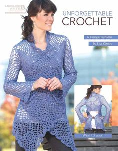 Unforgettable Crochet - Unforgettable Crochet by designer Lisa Gentry (Leisure Arts #5179) is a collection of six beautiful boutique-style fashions. The vest and sweater patterns are sized from X-Small to 2X-Large. Projects range from an ultra-feminine wrap of delicate motifs to a fun-loving retro vest. A little skill, some lovely yarn, and a crochet hook are all it takes to make these ultra-stylish designs! Garments include: Bracelet Length Cardi, 3-Way Wrap, Lacy Cardi, Scallop-Edge Vest…