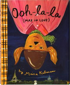 Ooh-la-la (Max in Love) by Maira Kalman   I want to design our nursery with the illustrations from Maira Kalman's books.