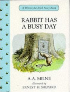 Rabbit Has a Busy Day (Winnie-the-Pooh story books): A. A. Milne ... Now We Are Six, House At Pooh Corner, Rabbit Run, Scary Monsters, Disney Magic Kingdom, Disney Instagram, Poetry Books, S Stories, Amazing Adventures