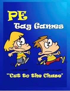 "25 PE Tag Games! - ""Cut to the Chase"""