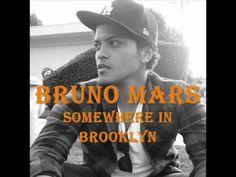 Somewhere in Brooklyn ~ Bruno Mars