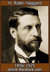 H. Rider Haggard - Biography and Works. Search Texts, Read Online. Discuss.