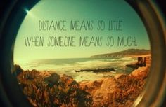Don't worry my love. Distance won't keep us apart.