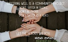 let the heroes see you Suffering In Silence, Inspirational Thoughts, See You, What Is Life About, Brave, Author, Christian, Let It Be, Writers