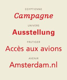 Adrian Frutiger Typefaces : Egyptienne (1956), Univers (1957), Frutiger (1976), Avenir (1988)