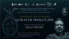 Invitación a la ceremonia de entrega del Premio Nacional Letras de Sinaloa 2015, al Novelista, Narrador y Dramaturgo, Hugo Hiriart. Jueves 12 de Noviembre  19:00 horas   Museo Regional del Valle de Fuerte. #LosMochis, #Sinaloa