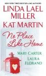 No Place Like Home - 'Linda Lael Miller', 'Kat Martin', 'Mary Carter', 'Laura Florand'
