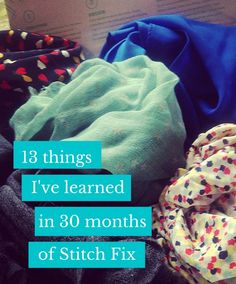 13 things I've learned in 30 months of Stitch Fix
