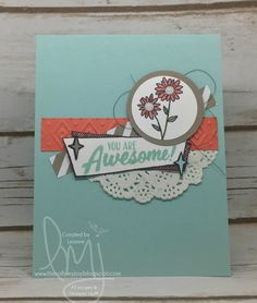 Awesome | Stampin' Up! | Basket for You | Marquee Messages #literallymyjoy #flowers. #awesome #doily #20162017AnnualCatalog
